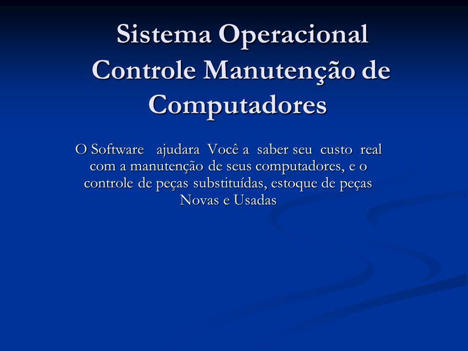 Sistema Operacional Controle Manutenção de Computadores