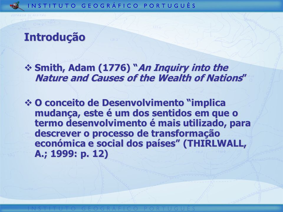 3/30/2017 Introdução. Smith, Adam (1776) An Inquiry into the Nature and Causes of the Wealth of Nations