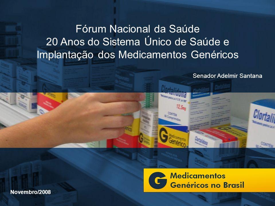 Fórum Nacional da Saúde 20 Anos do Sistema Único de Saúde e Implantação dos Medicamentos Genéricos