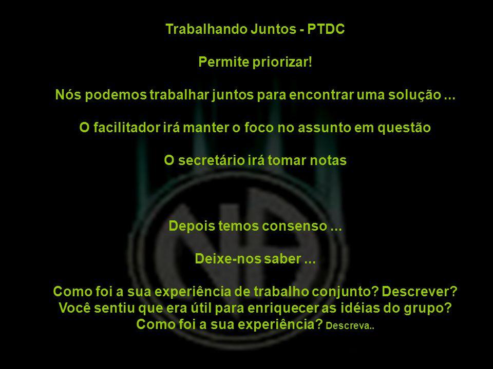 Trabalhando Juntos - PTDC Permite priorizar!
