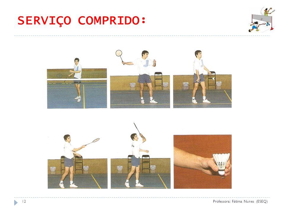 SERVIÇO COMPRIDO: (ESEQ 09) Adaptado da net (professora: Fátima Nunes)