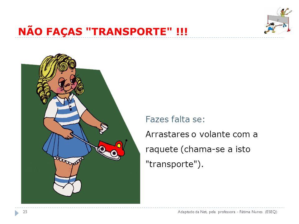 NÃO FAÇAS TRANSPORTE !!! Fazes falta se: