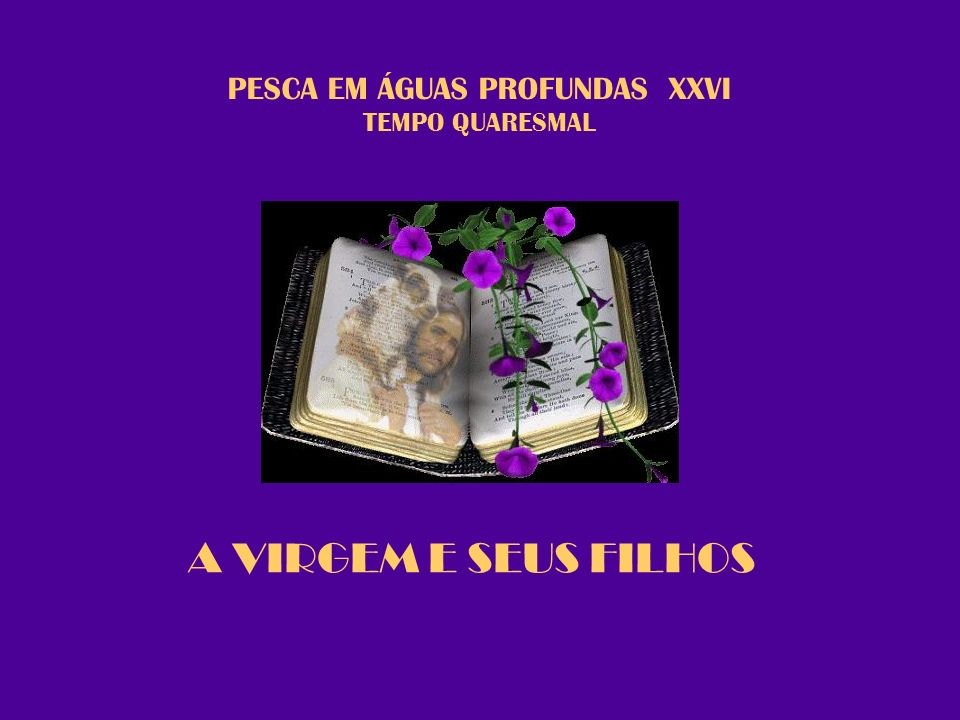 PESCA EM ÁGUAS PROFUNDAS XXVI TEMPO QUARESMAL