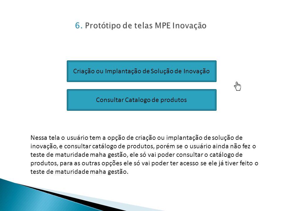 6. Protótipo de telas MPE Inovação