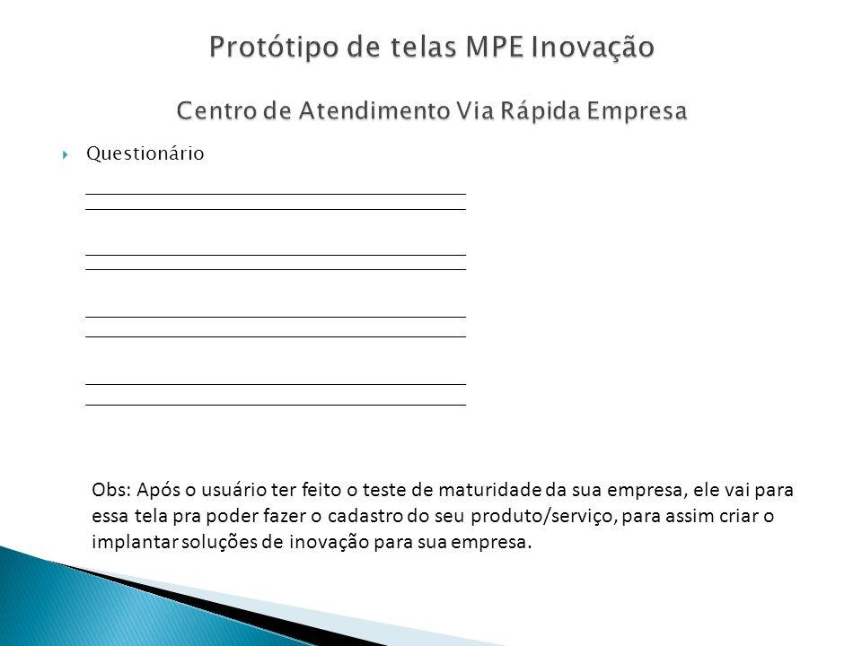 Protótipo de telas MPE Inovação Centro de Atendimento Via Rápida Empresa