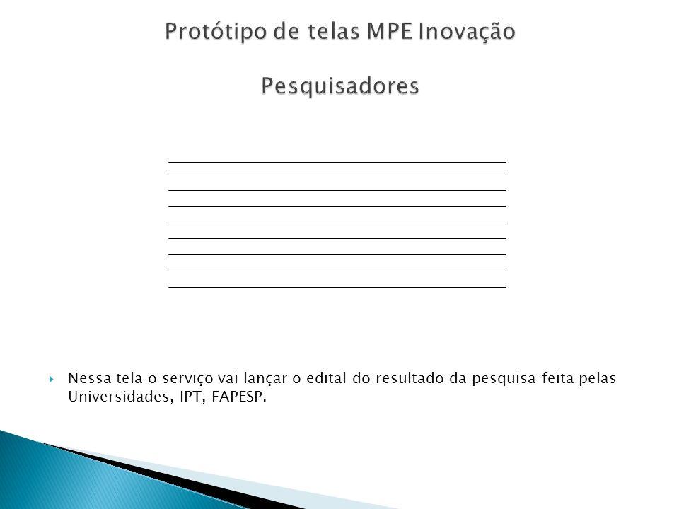 Protótipo de telas MPE Inovação Pesquisadores