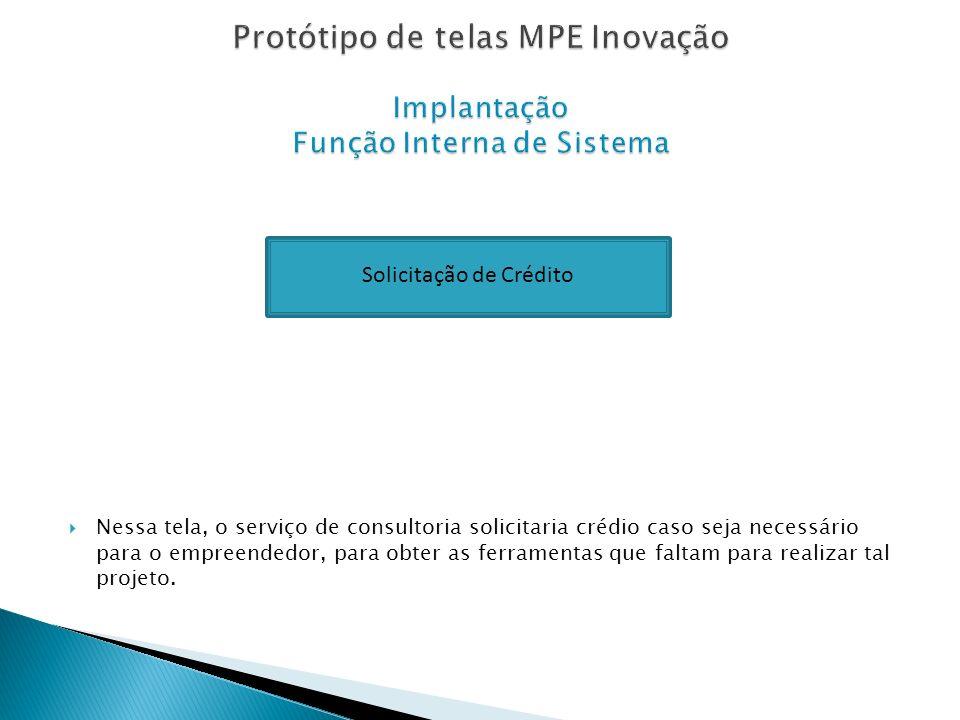 Protótipo de telas MPE Inovação Implantação Função Interna de Sistema