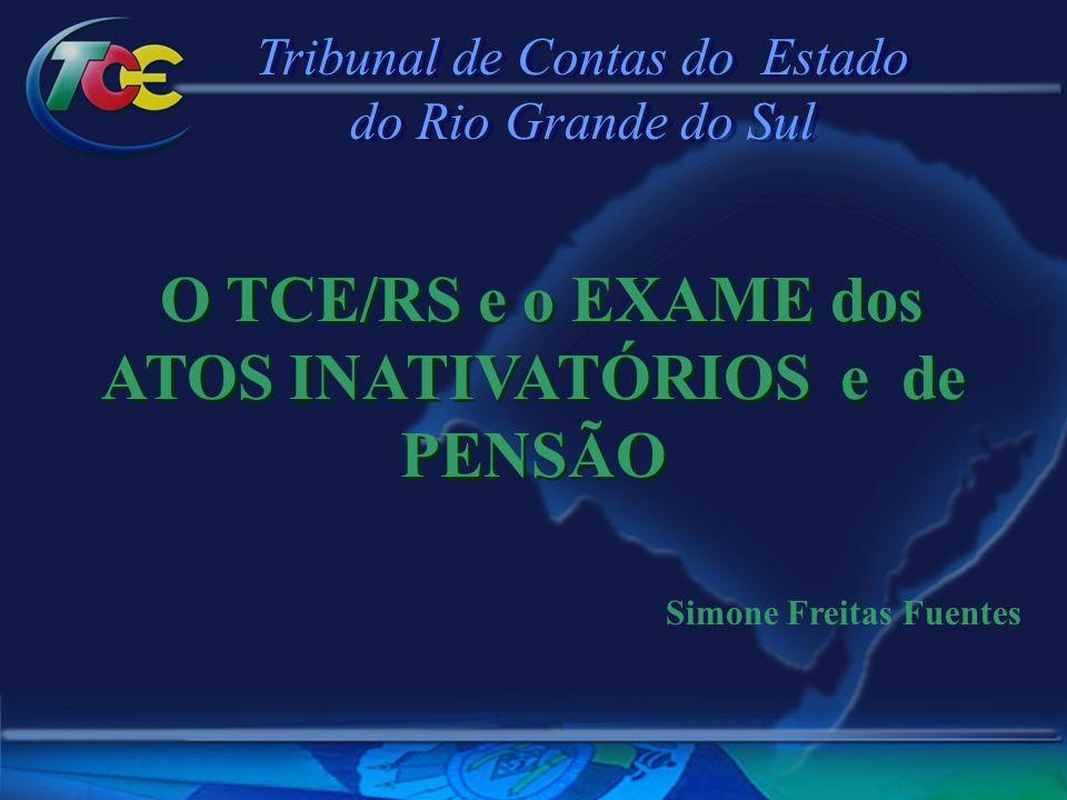 O TCE/RS e o EXAME dos ATOS INATIVATÓRIOS e de PENSÃO