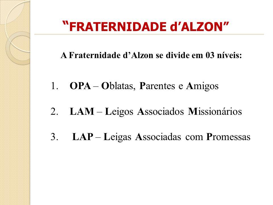 FRATERNIDADE d'ALZON A Fraternidade d'Alzon se divide em 03 níveis: