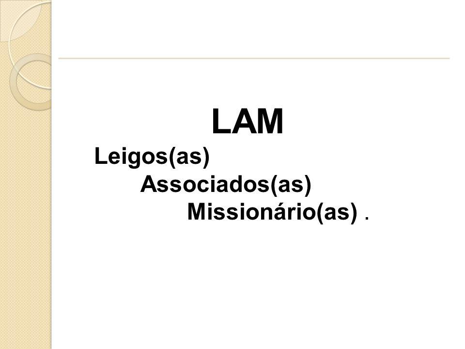 LAM Leigos(as) Associados(as) Missionário(as) .