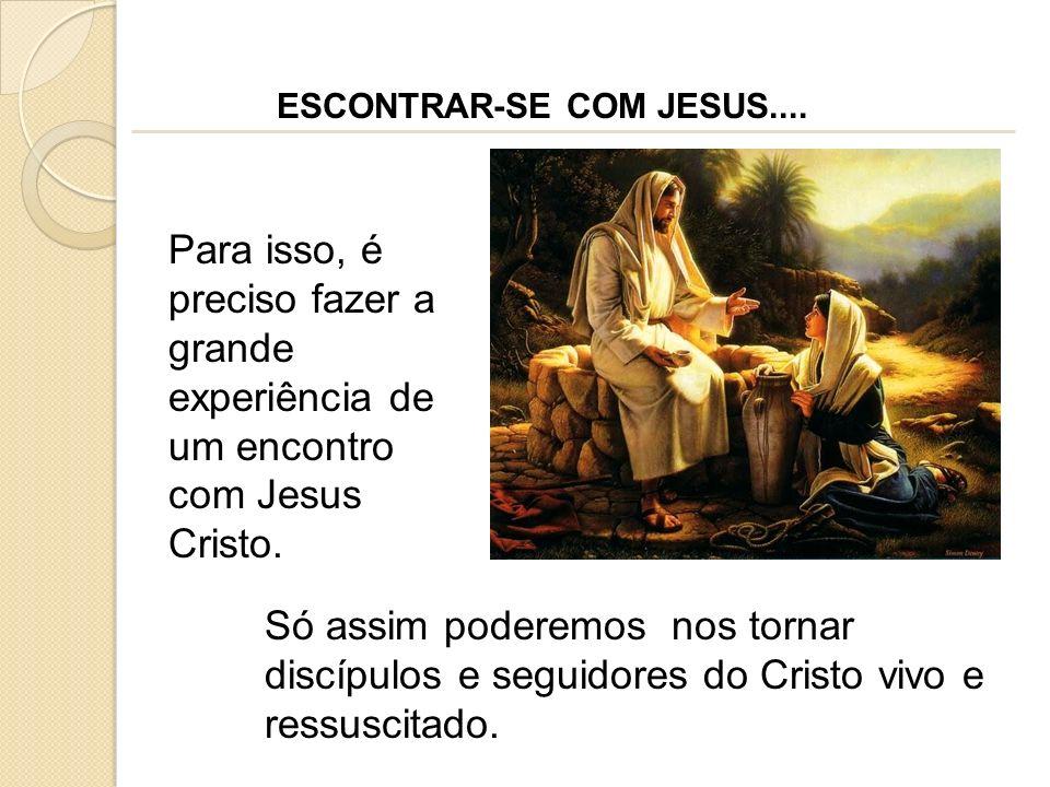 ESCONTRAR-SE COM JESUS....