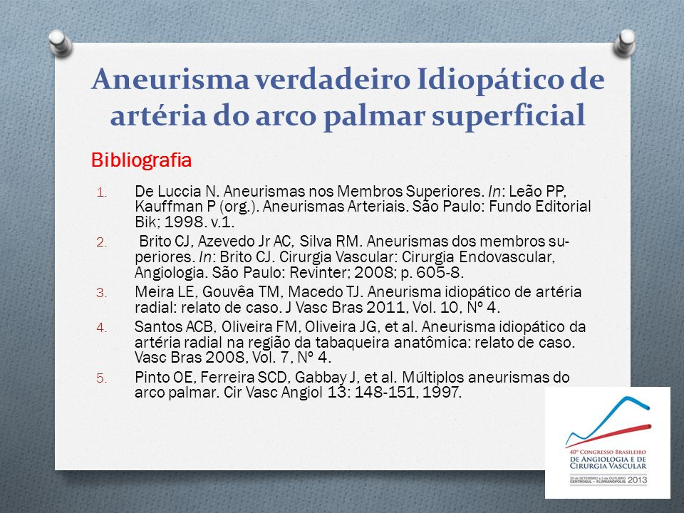Aneurisma verdadeiro Idiopático de artéria do arco palmar superficial