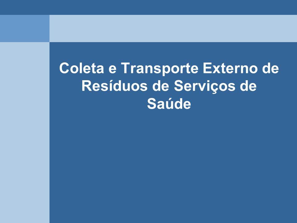 Coleta e Transporte Externo de Resíduos de Serviços de Saúde
