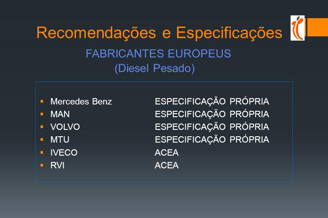 Recomendações e Especificações FABRICANTES EUROPEUS (Diesel Pesado)