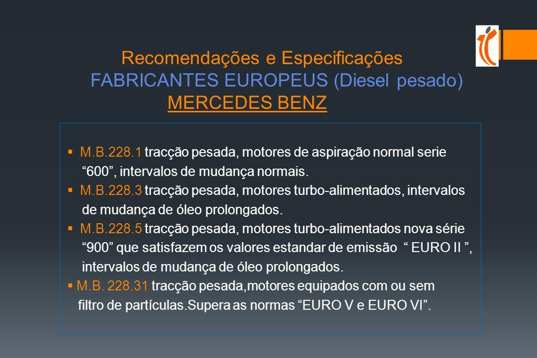 Recomendações e Especificações FABRICANTES EUROPEUS (Diesel pesado) MERCEDES BENZ