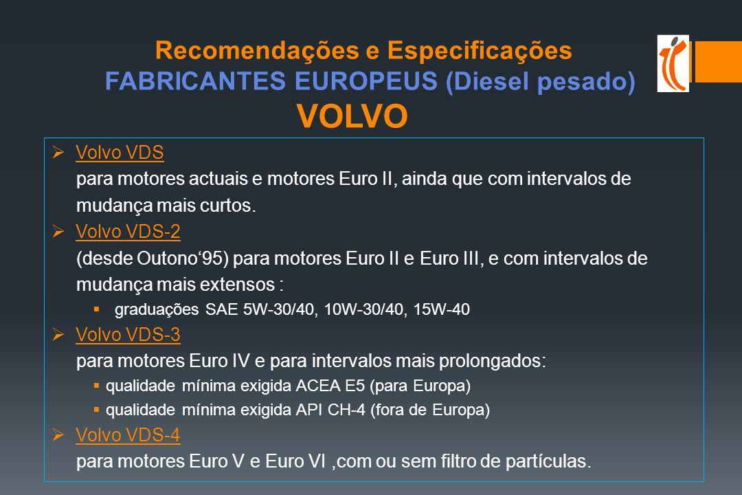 Recomendações e Especificações FABRICANTES EUROPEUS (Diesel pesado) VOLVO