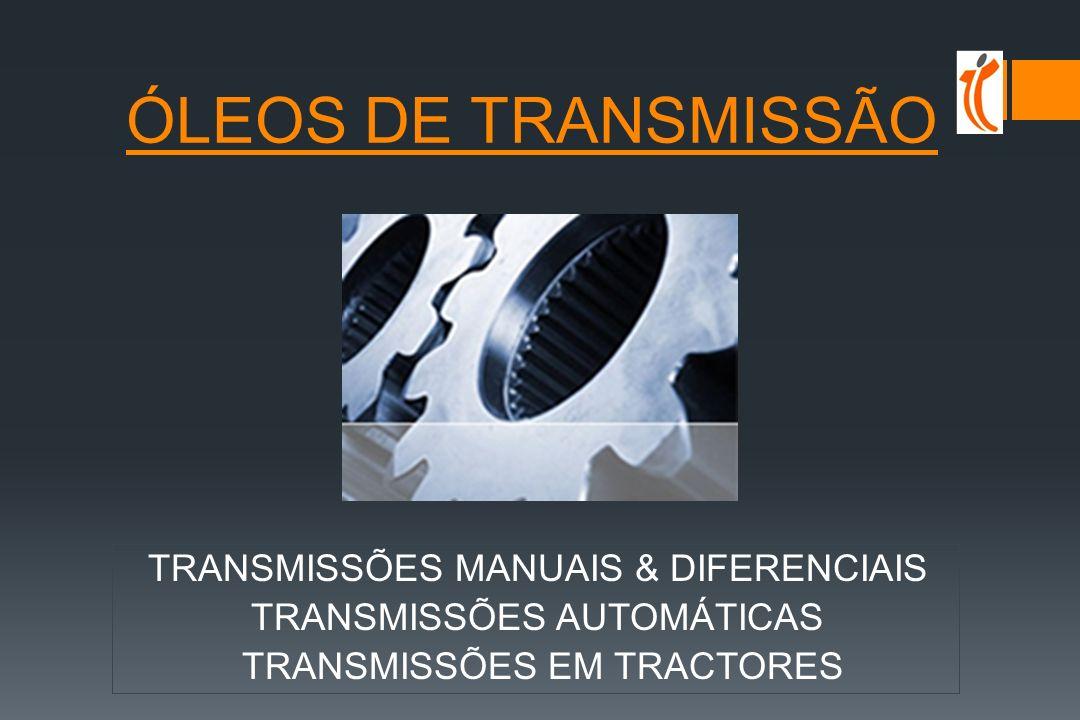 ÓLEOS DE TRANSMISSÃO TRANSMISSÕES MANUAIS & DIFERENCIAIS