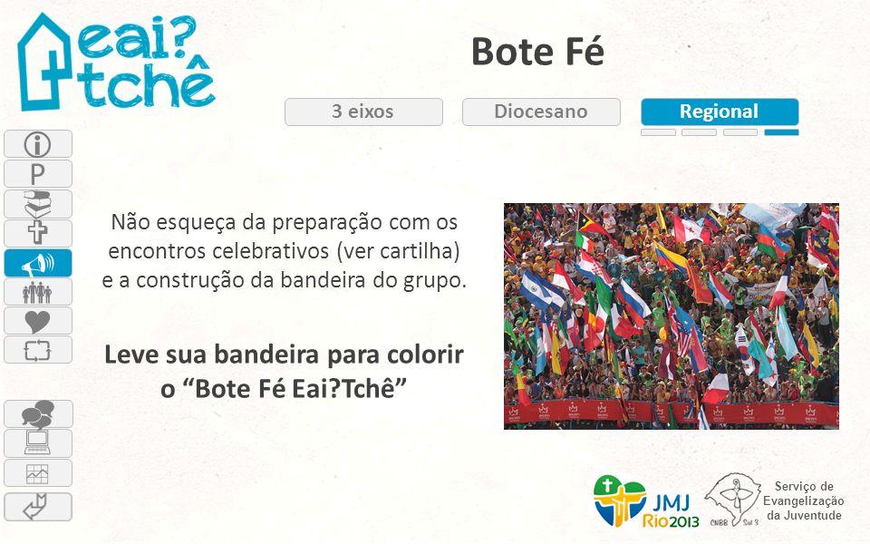 Leve sua bandeira para colorir o Bote Fé Eai Tchê