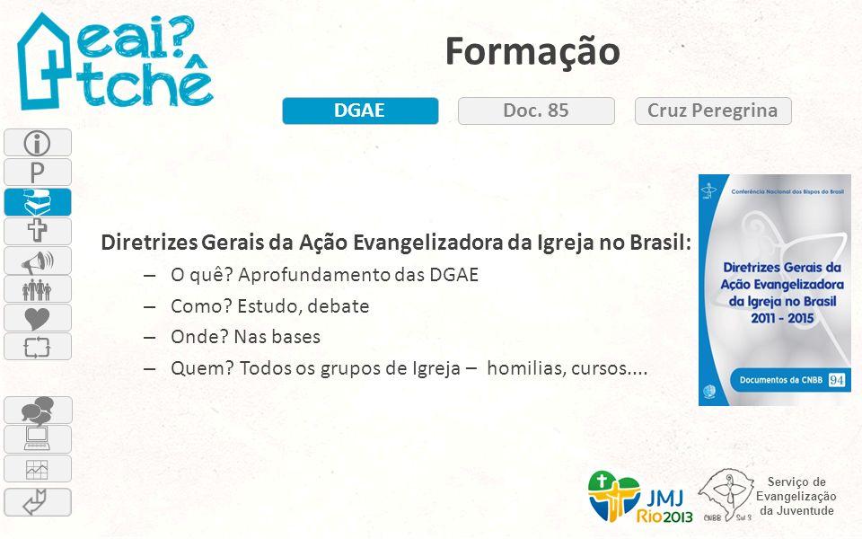 Formação DGAE. Doc. 85. Cruz Peregrina.  Diretrizes Gerais da Ação Evangelizadora da Igreja no Brasil: