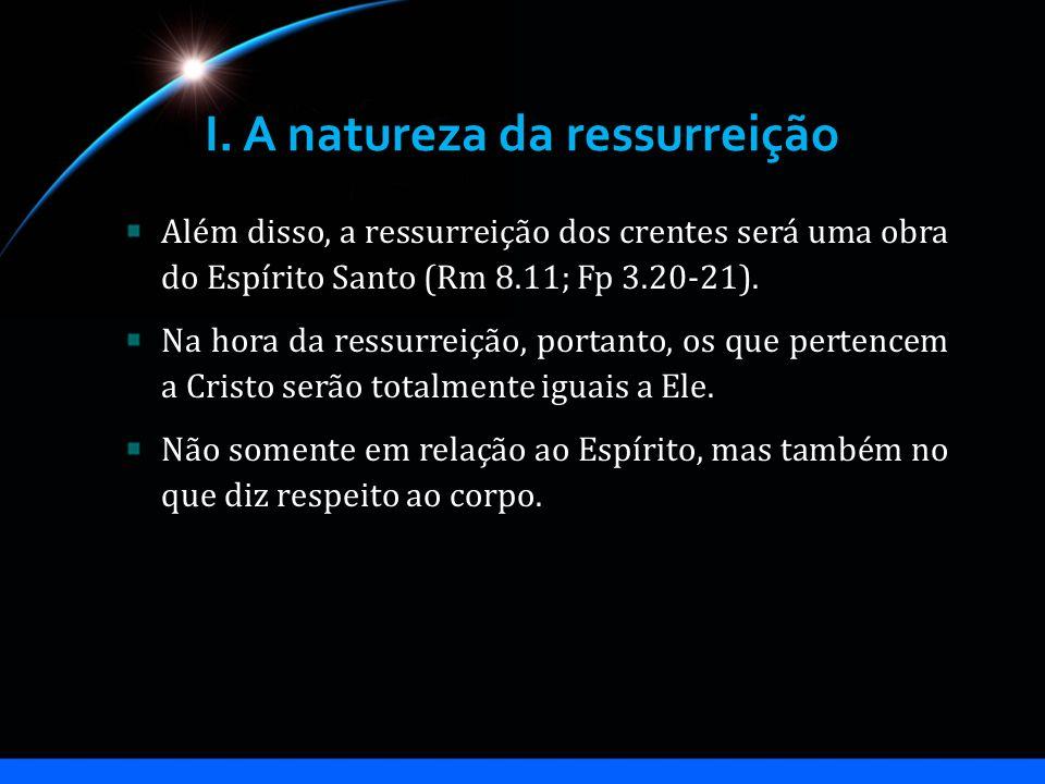 I. A natureza da ressurreição