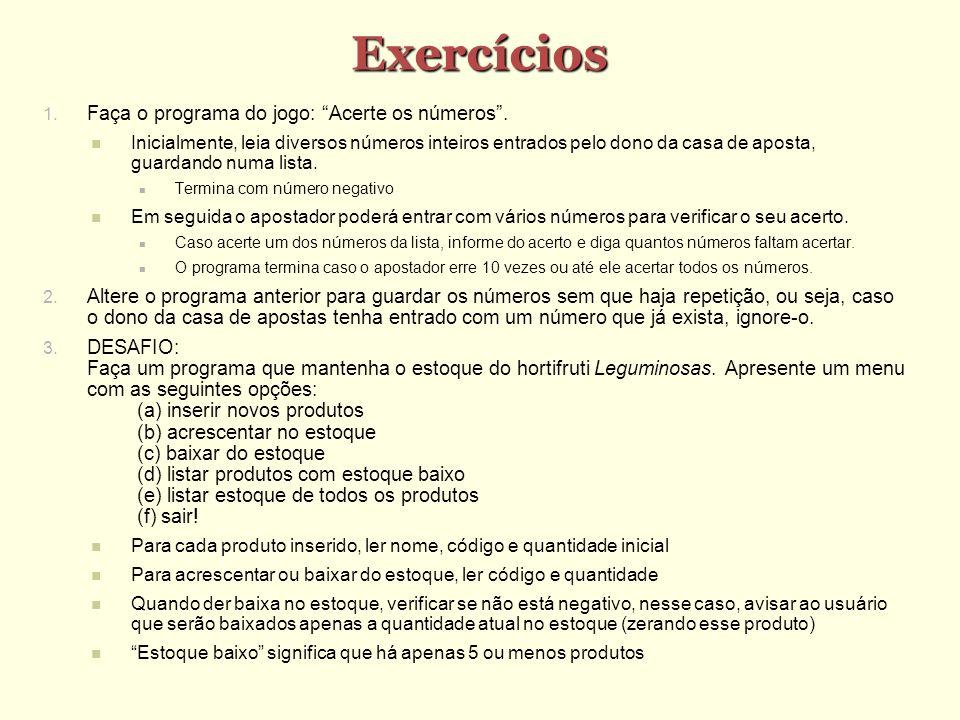 Exercícios Faça o programa do jogo: Acerte os números .