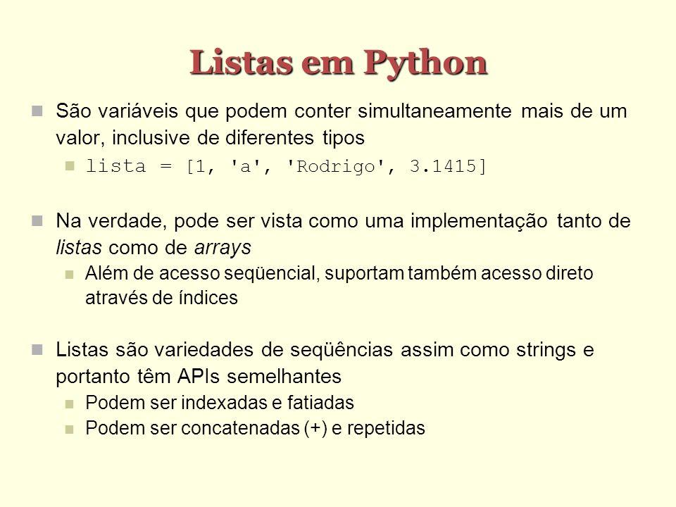Listas em Python São variáveis que podem conter simultaneamente mais de um valor, inclusive de diferentes tipos.