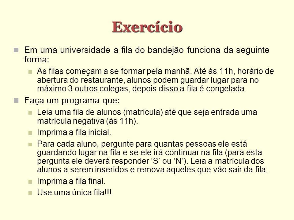 Exercício Em uma universidade a fila do bandejão funciona da seguinte forma: