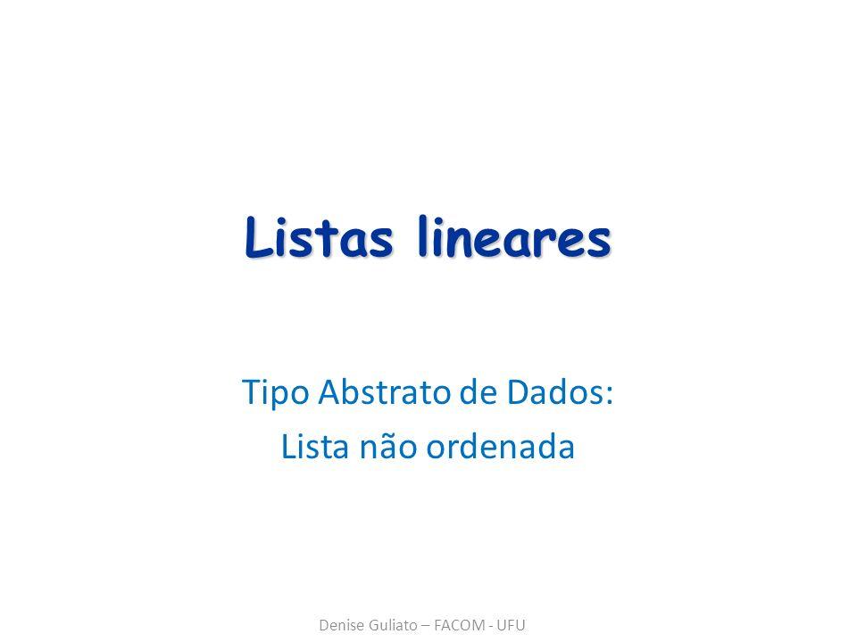 Tipo Abstrato de Dados: Lista não ordenada