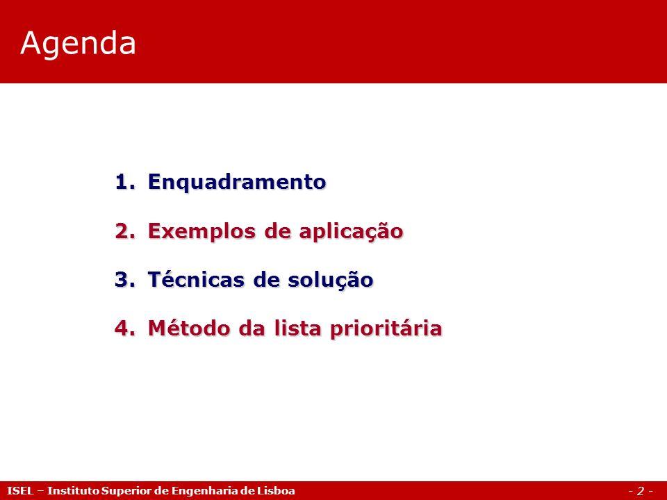 Agenda Enquadramento Exemplos de aplicação Técnicas de solução
