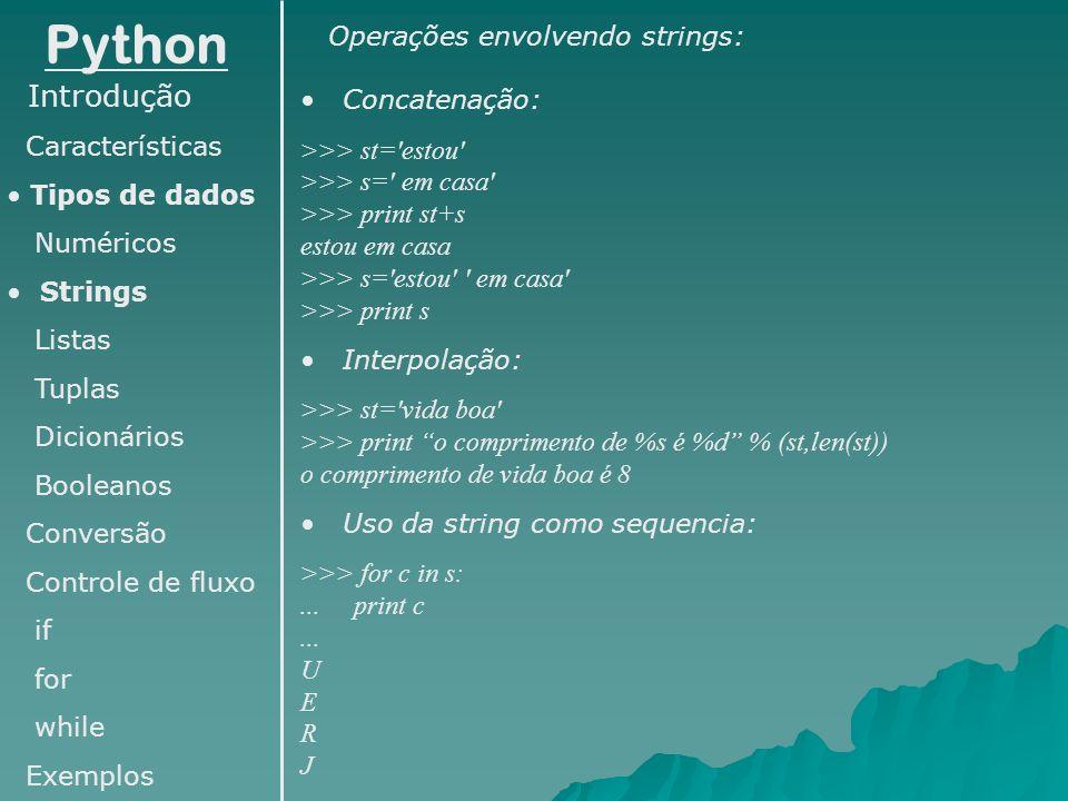 Python Introdução Operações envolvendo strings: Concatenação: