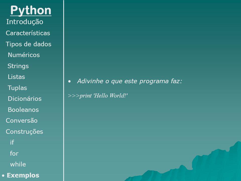 Python Introdução Características Tipos de dados Numéricos Strings