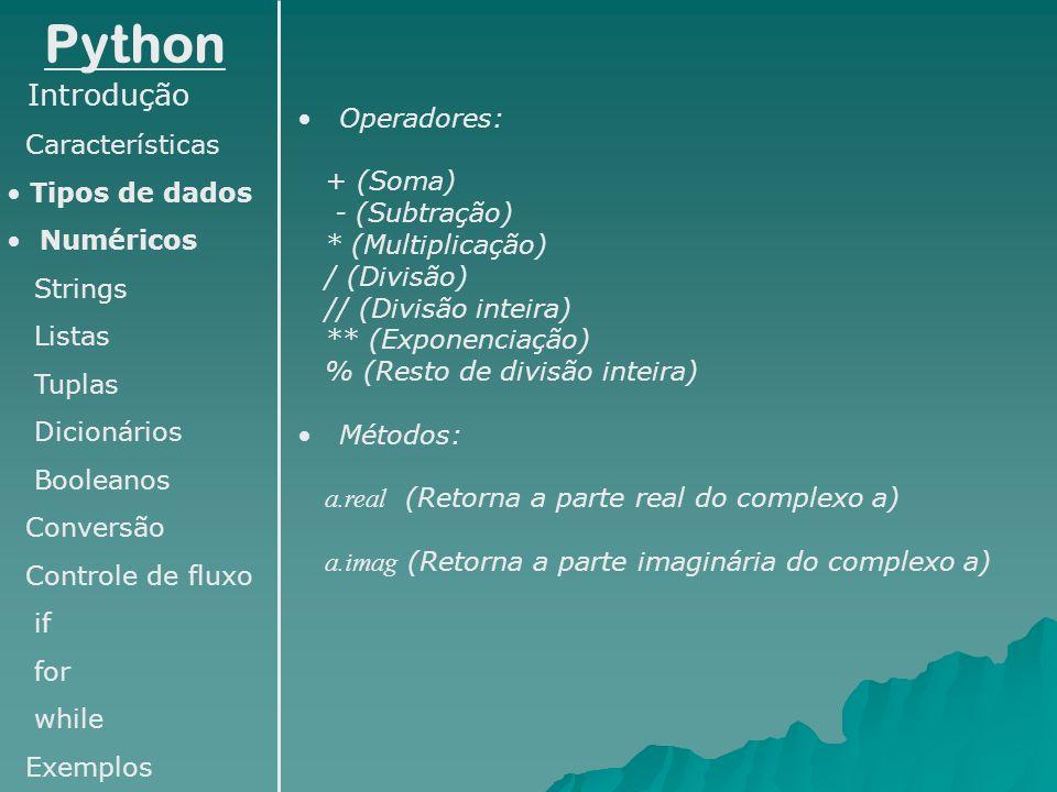 Python Introdução Características Operadores: Tipos de dados + (Soma)