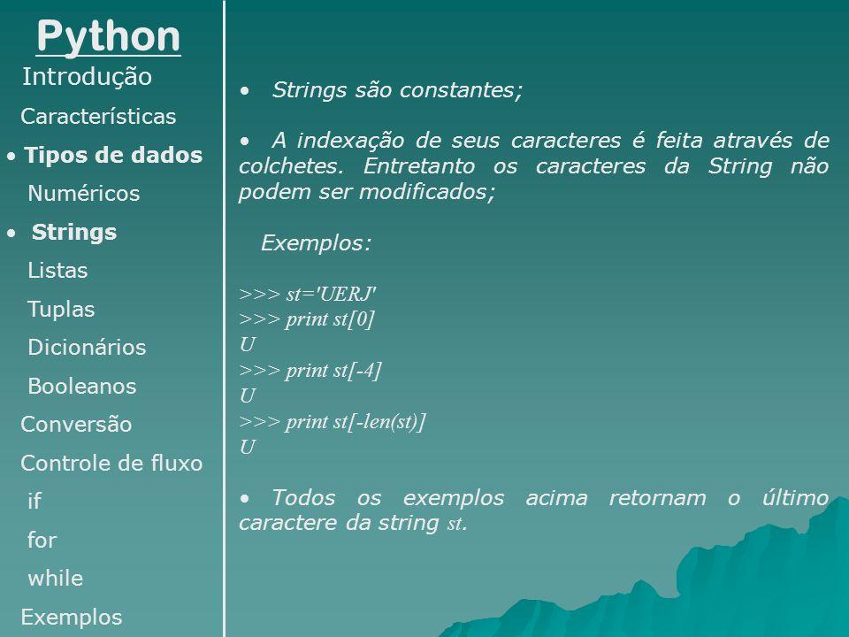 Python Introdução Características Strings são constantes;