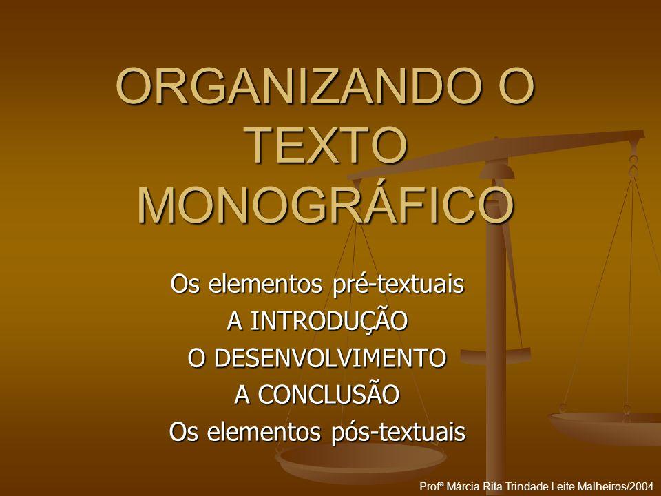 ORGANIZANDO O TEXTO MONOGRÁFICO