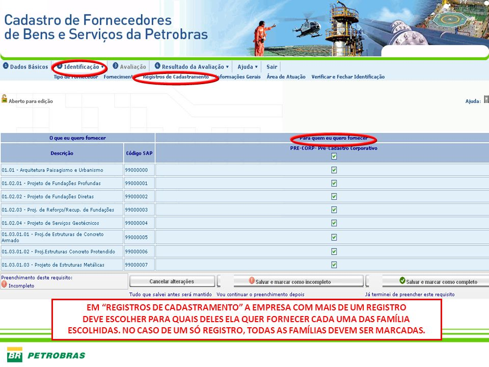 EM REGISTROS DE CADASTRAMENTO A EMPRESA COM MAIS DE UM REGISTRO