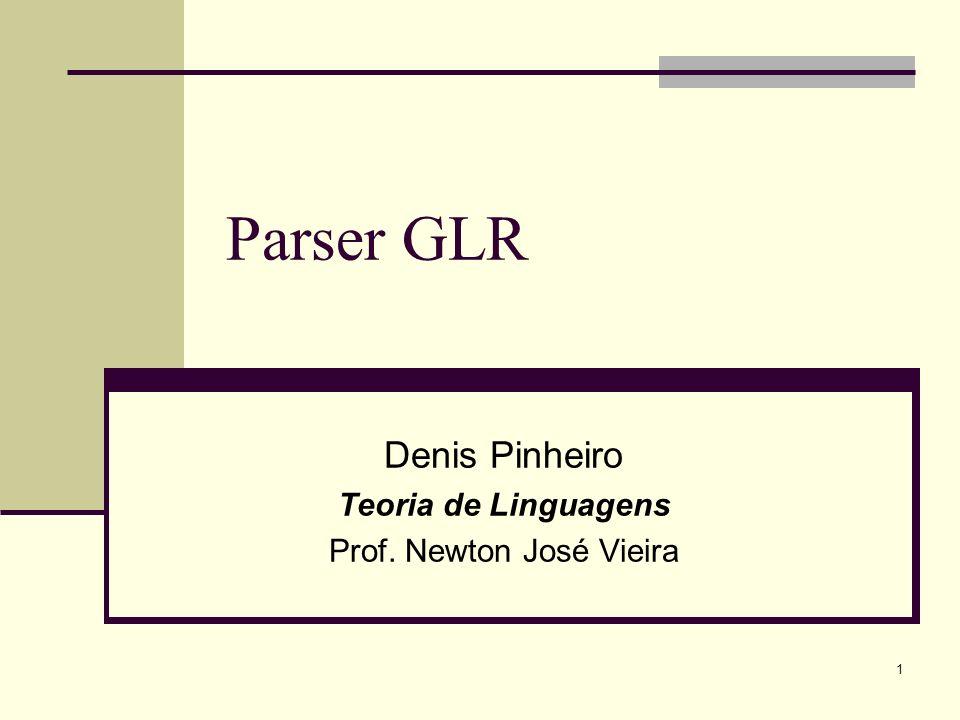 Denis Pinheiro Teoria de Linguagens Prof. Newton José Vieira