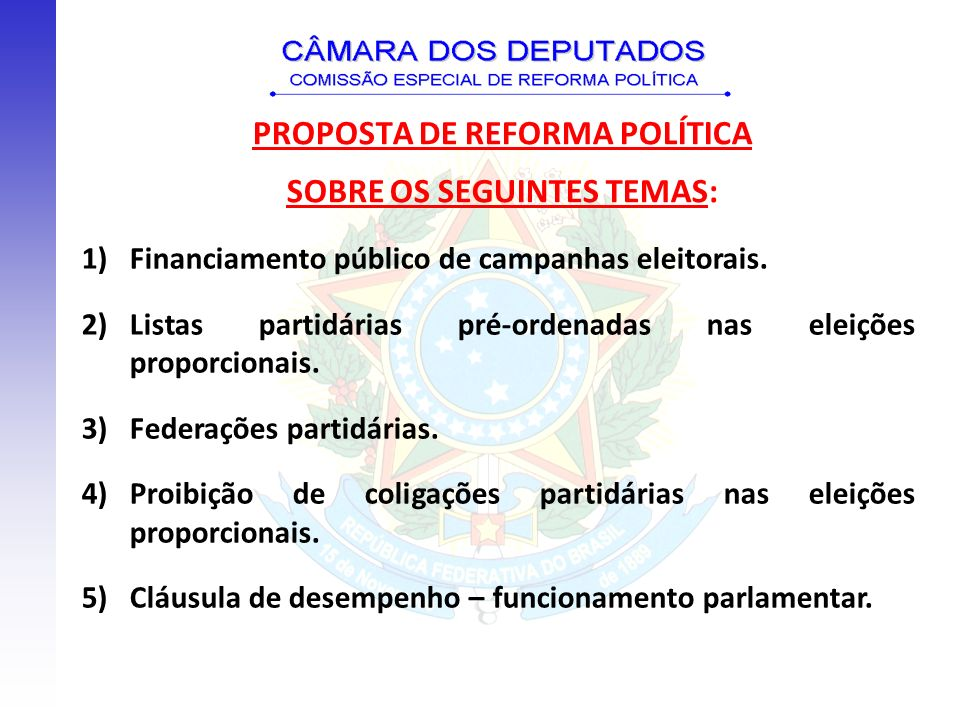 PROPOSTA DE REFORMA POLÍTICA SOBRE OS SEGUINTES TEMAS: