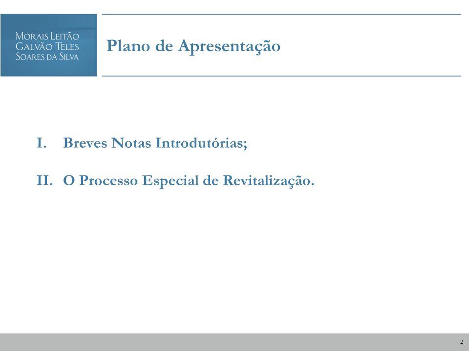 Plano de Apresentação Breves Notas Introdutórias;