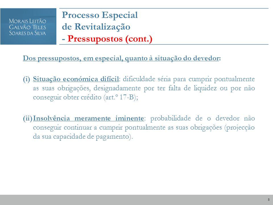 Processo Especial de Revitalização - Pressupostos (cont.)