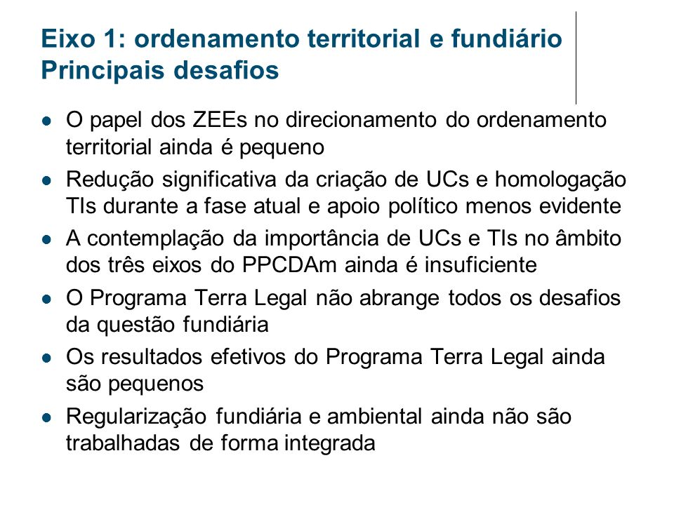 Eixo 1: ordenamento territorial e fundiário Principais desafios
