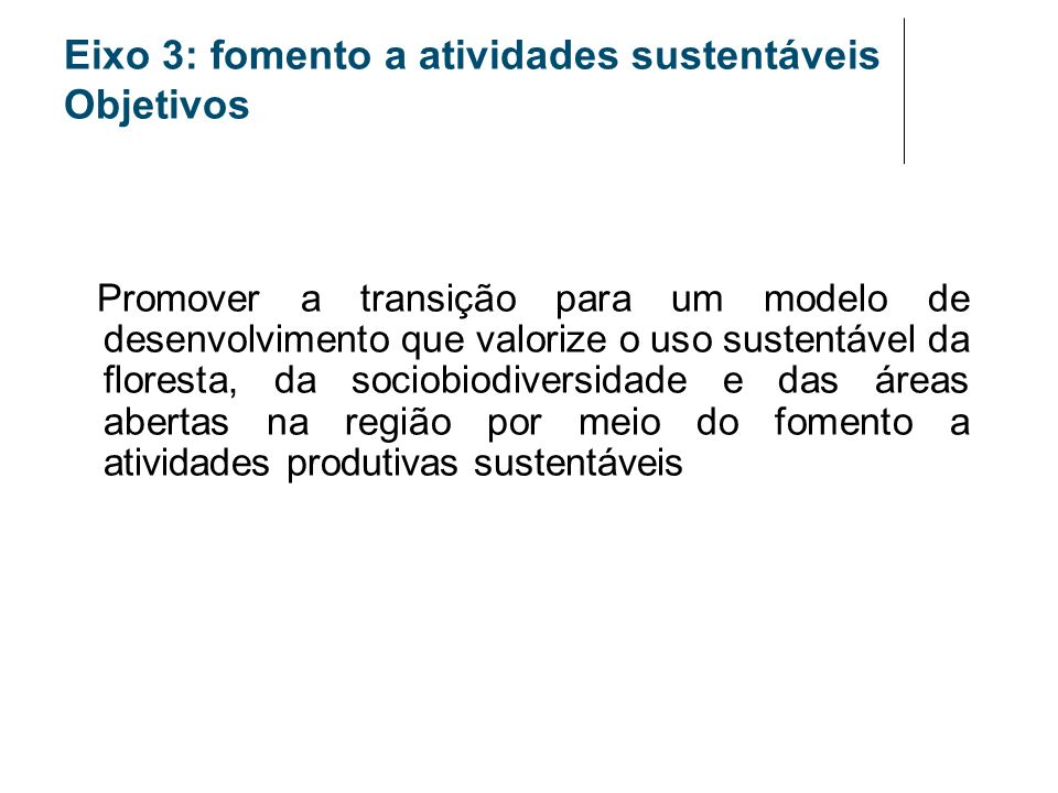 Eixo 3: fomento a atividades sustentáveis Objetivos