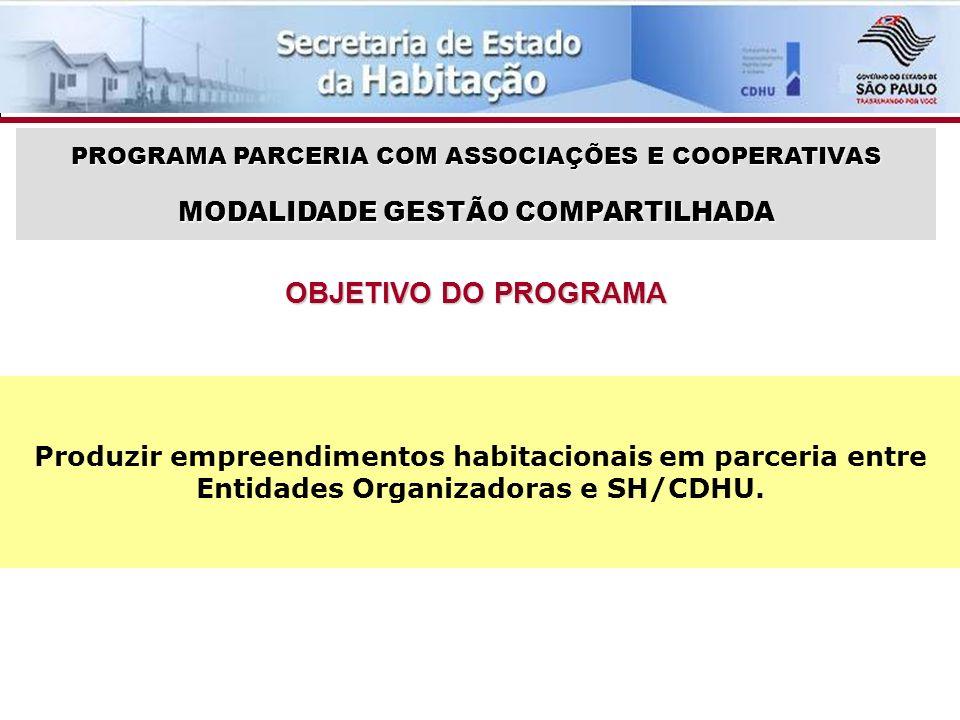 OBJETIVO DO PROGRAMA MODALIDADE GESTÃO COMPARTILHADA