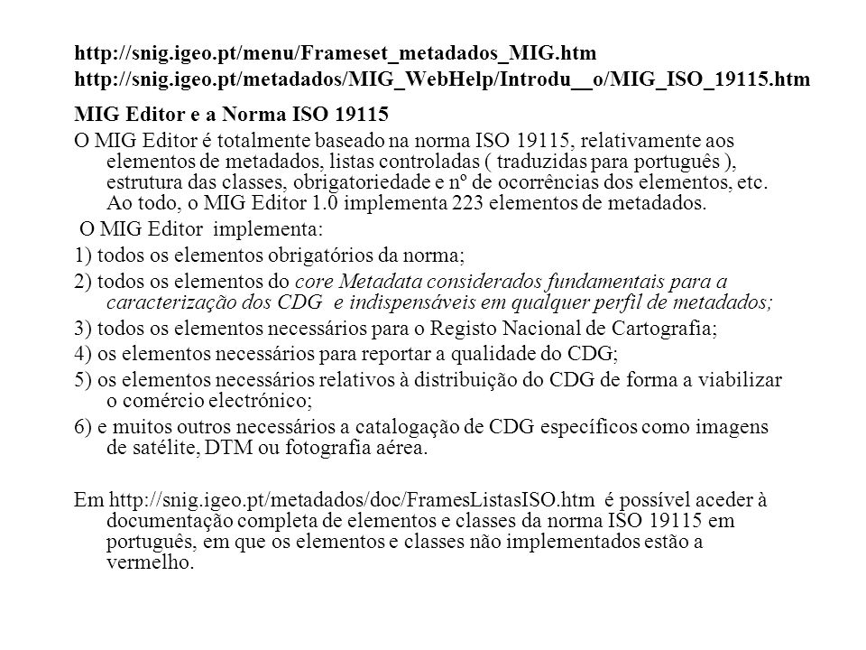 http://snig. igeo. pt/menu/Frameset_metadados_MIG. htm http://snig