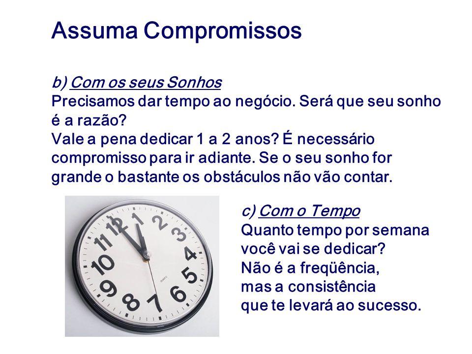 Assuma Compromissos b) Com os seus Sonhos