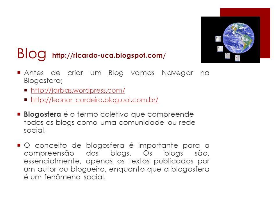 Blog Antes de criar um Blog vamos Navegar na Blogosfera;