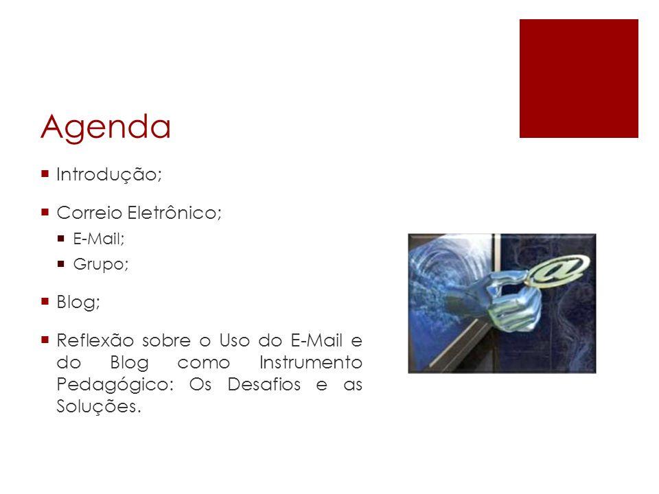 Agenda Introdução; Correio Eletrônico; Blog;