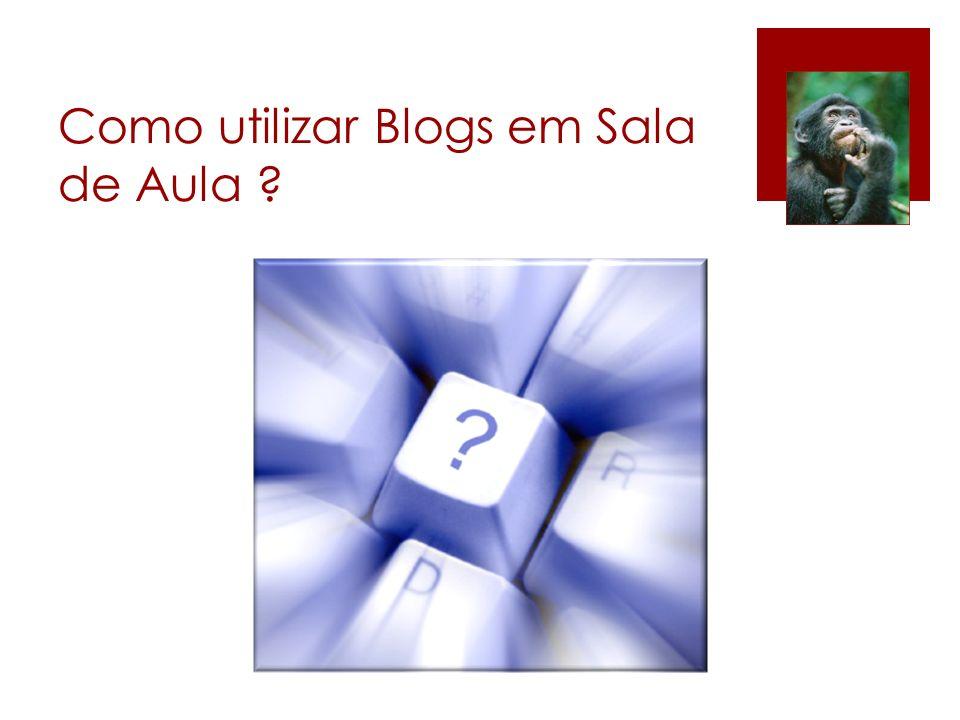 Como utilizar Blogs em Sala de Aula