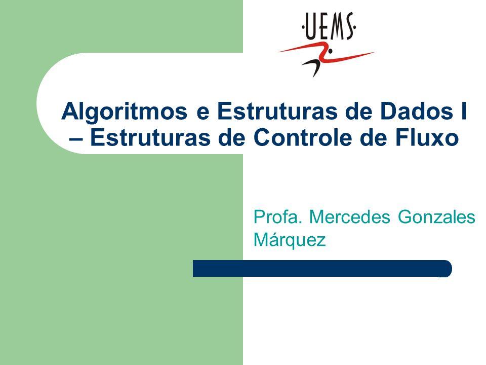 Algoritmos e Estruturas de Dados I – Estruturas de Controle de Fluxo