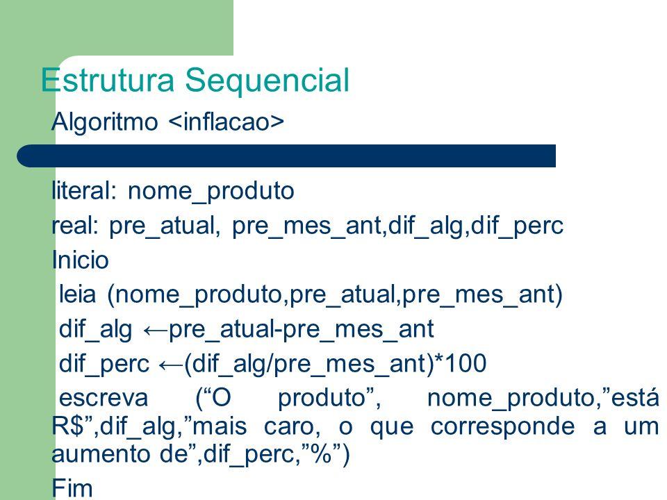 Estrutura Sequencial literal: nome_produto
