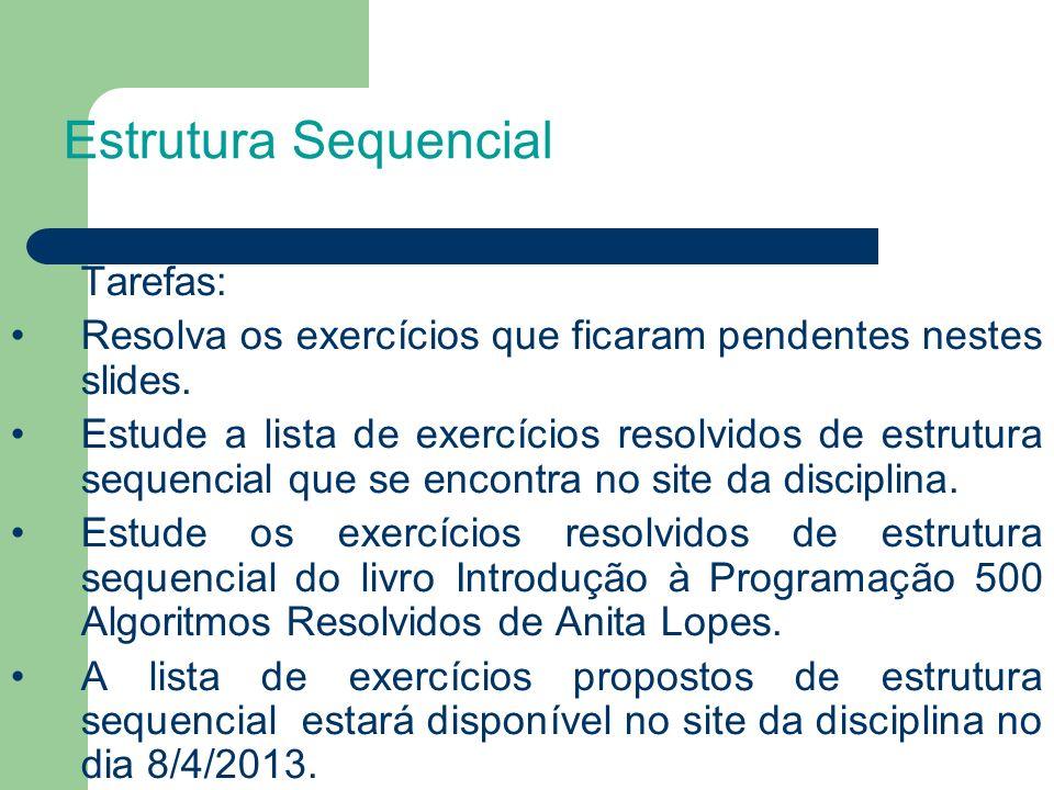 Estrutura Sequencial Tarefas: